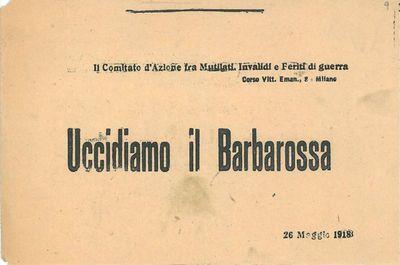 Uccidiamo il Barbarossa / Il Comitato d'Azione fra i mutilati, invalidi e feriti di guerra