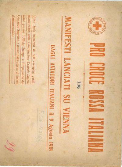 Manifesti lanciati su Vienna dagli aviatori italiani il 9 Agosto 1918 : unica serie numerata di 500 esemplari gentilmente ceduti dalla Commissione Centrale Interalleata presso l'Ufficio Stampa e Propaganda del comando Supremo e muniti dalla stessa di timbro d'autenticazione