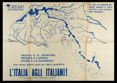 L'Italia agli italiani!  : Trento e il Trentino, Trieste e l'Istria, Fiume e la Dalmazia sono dunque italiane anche per ragioni geografiche