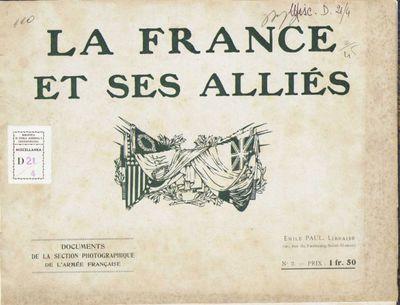 La France et Ses Alliés : documents de la section photographique de l'Armée Française