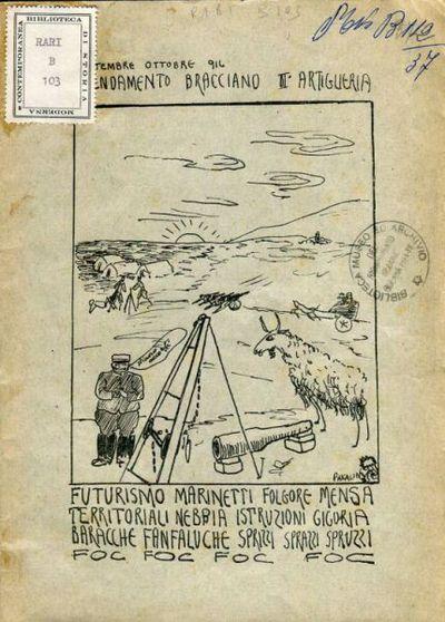 Attendamento Bracciano II Artiglieria : futurismo compilato da Marinetti, Folgore...