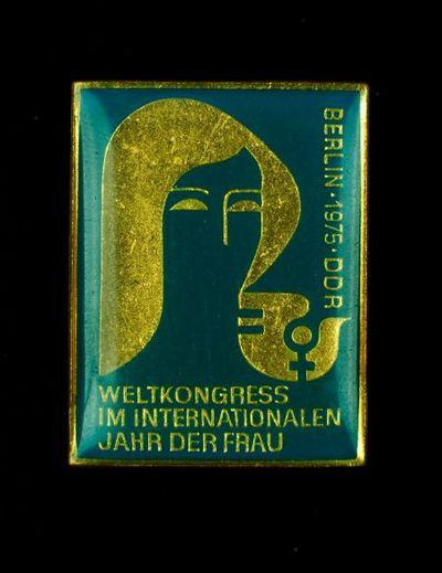 Broche. 'Weltkongress im International Jahr der Frau: Berlin.1975.DDR'