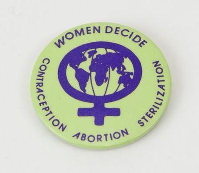 Button. 'Women decide: contraception, abortion, sterilization'