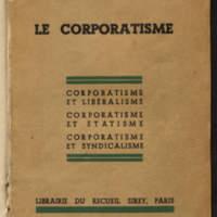 Le corporatisme : corporatisme et libéralisme : corporatisme et étatisme : corporatisme et syndicalisme