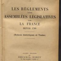 Les règlements des assemblées législatives de la France depuis 1789 (notices historiques et textes)