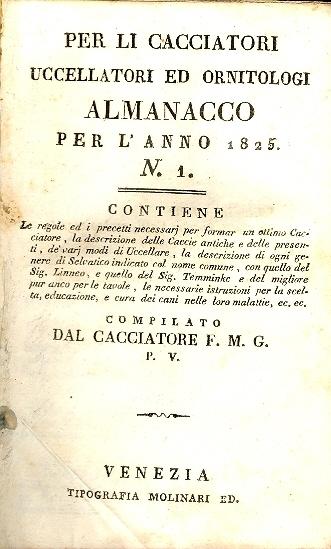 Per li cacciatori uccellatori ed ornitologi : almanacco per l'anno 1825 [-1828] ...
