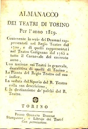 Almanacco dei teatri di Torino per l'anno ... : contenente la serie dei drammi rappresentati nel Regio teatro dal 1700 ...