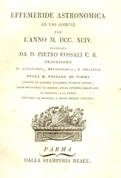 Effemeride astronomica ad uso comune per l'anno 1794. calcolata da d. Pietro Cossali c.r. ..