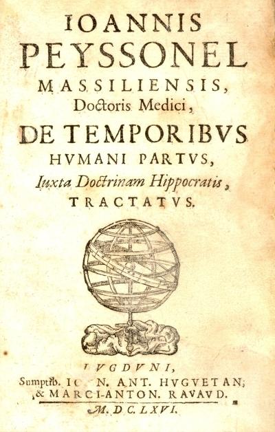 Ioannis Peyssonel ... De temporibus humani partus, iuxta doctrinam Hippocratis, tractatus