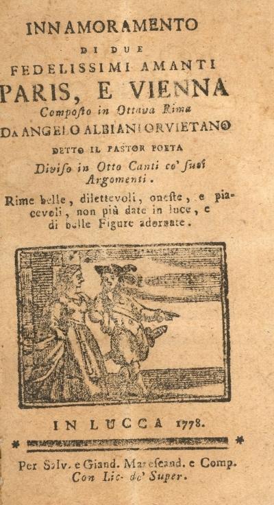 Innamoramento di due fedelissimi amanti Paris, e Vienna composto in ottava rima da Angelo Albiani orvietano detto il pastor poeta, diviso in otto canti, co' suoi argomenti. Rime belle, dilettevoli, oneste, e piacevoli, non più date in luce, e di belle figure adornate