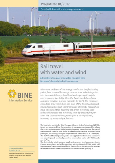 Rail travel with water and wind. Alternatives for more renewable energies with Germany's largest electricity consumer.