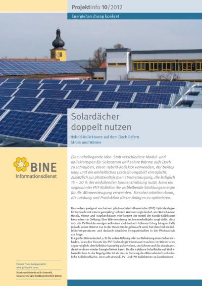 Solardächer doppelt nutzen. Hybrid-Kollektoren auf dem Dach liefern Strom und Wärme.