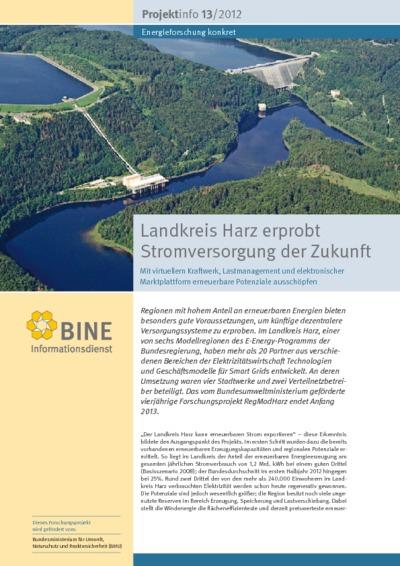 Landkreis Harz erprobt Stromversorgung der Zukunft. Mit virtuellem Kraftwerk, Lastmanagement und elektronischer Marktplattform erneuerbare Potenziale ausschöpfen.