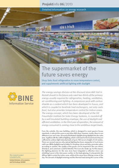 The supermarket of the future saves energy. Shop links food refrigeration to room temperature control, and supplements artificial lighting with daylight.