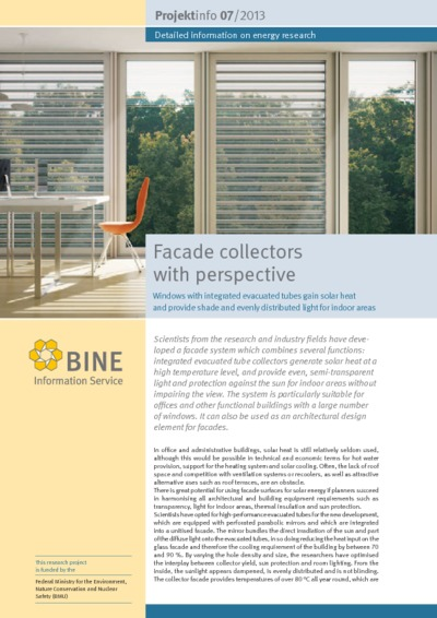 Facade collectors with perspective. Windows with integrated evacuated tubes gain solar heat and provide shade and evenly distributed light for indoor areas.