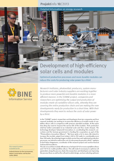 Development of high-efficiency solar cells and modules. Optimised production processes and more durable modules can reduce the costs for producing solar power by a third.