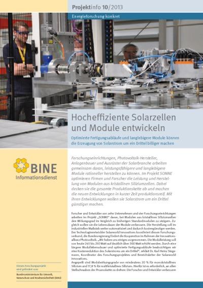Hocheffiziente Solarzellen und Module entwickeln. Optimierte Fertigungsabläufe und langlebigere Module können die Erzeugung von Solarstrom um ein Drittel billiger machen.