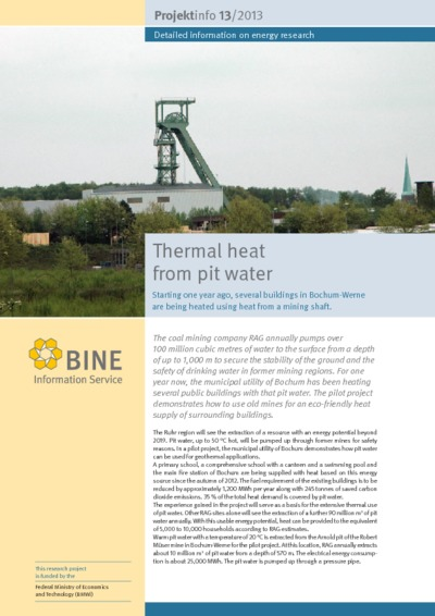 Thermal heat from pit water. Starting one year ago, several buildings in Bochum-Werne are being heated using heat from a mining shaft.