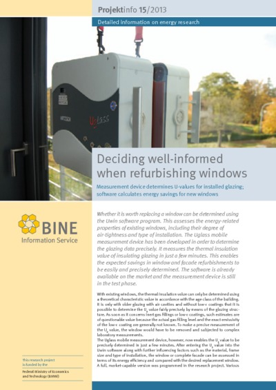 Deciding well-informed when refurbishing windows. Measurement device determines U-values for installed glazing; software calculates energy savings for new windows.
