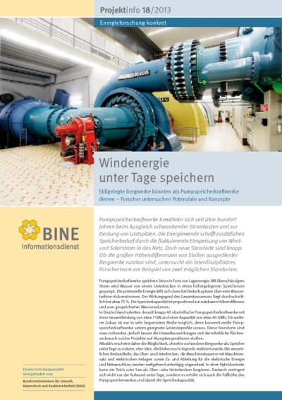 Windenergie unter Tage speichern. Stillgelegte Bergwerke könnten als Pumpspeicherkraftwerke dienen - Forscher untersuchen Potenziale und Konzepte.