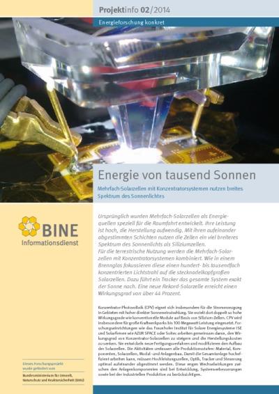 Energie von tausend Sonnen. Mehrfach-Solarzellen mit Konzentratorsystemen nutzen breites Spektrum des Sonnenlichtes.