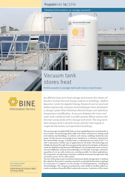 Vacuum tank stores heat. Vacuum tank stores heat.