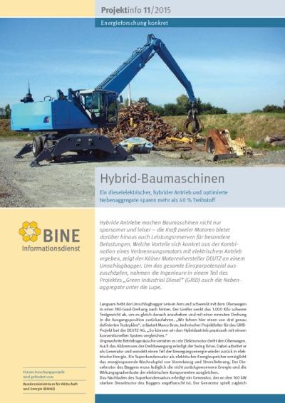 Hybrid-Baumaschinen. Ein dieselelektrischer, hybrider Antrieb und optimierte Nebenaggregate sparen mehr als 40 % Treibstoff.