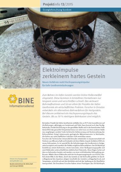 Elektroimpulse zerkleinern hartes Gestein. Neues Verfahren nutzt Hochspannungsimpulse für tiefe Geothermiebohrungen.