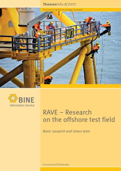 RAVE - Research on the offshore test field. Basic research and stress tests.