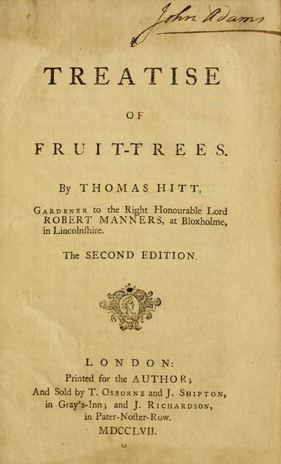 A treatise of fruit-trees / by Thomas Hitt ...