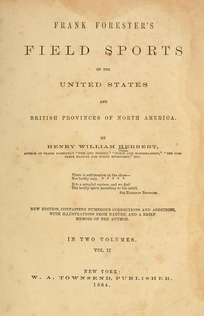 Frank Forester's field sports of the United States, and British provinces, of North America. /