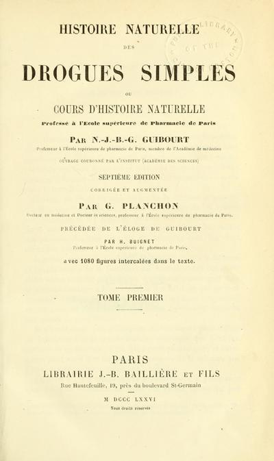 Histoire naturelle des drogues simples : ou Cours d'histoire naturelle professé a l'École supérieure de pharmacie de Paris /