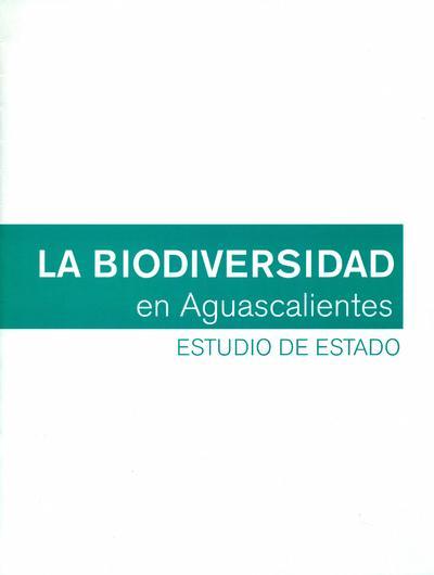 La biodiversidad en Aguascalientes : estudio de estado