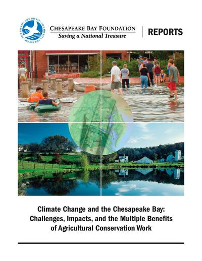 Climate change and the Chesapeake Bay : challenges, impacts, and the multiple benefits of agricultural conservation work.