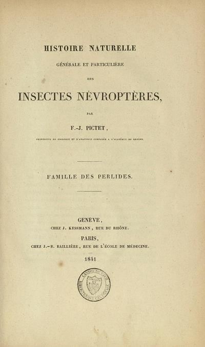 Histoire naturelle générale et particulière des insectes nevroptères : première monographie : familles des perlides /