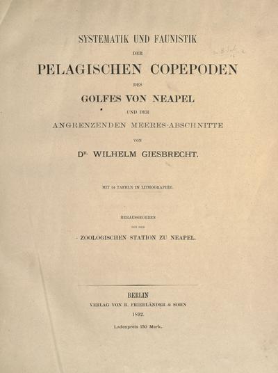 Systematik und Faunistik der pelagischen Copepoden des Golfes von Neapel und der angrenzenden Meeres-abschnitte.