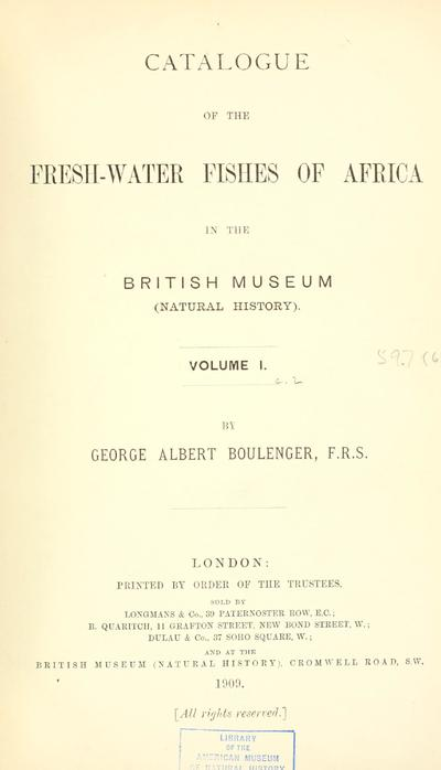 Catalogue of the fresh-water fishes of Africa in the British museum (Natural history) ... By George Albert Boulenger, F.R.S.