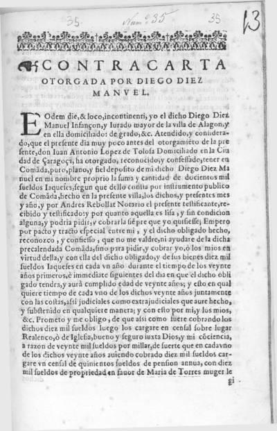 Contracarta otorgada por Diego Diez Manuel : eodem die, & loco, incontinenti, yo el dicho Diego Diez Manuel Infançon, y jurado mayor de la villa de Alagon, y en ella domiciliado ...