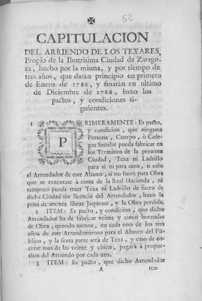 Capitulacion del arriendo de los texares, propio de la ... Ciudad de Zaragoza, hecho por la misma, y por tiempo de tres años, que darán principio en primero de Enero de 1786...