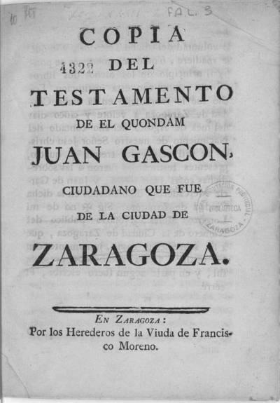 Copia del testamento de el quondam Juan Gascon, ciudadano que fue de la ciudad de Zaragoza