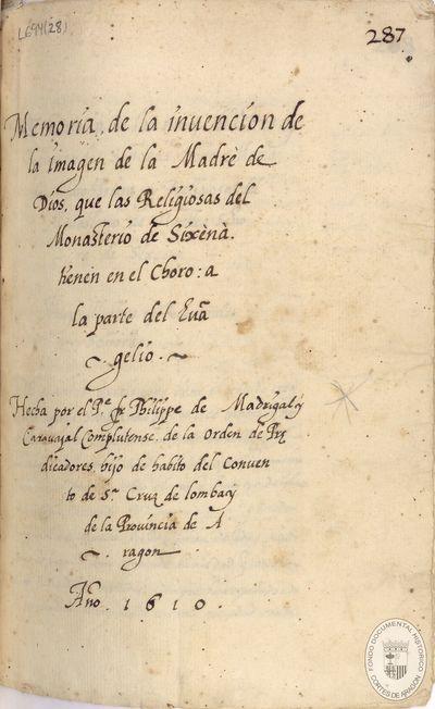 Memoria de la invencion de la imagen de la Madre de Dios, que las Religiosas del Monasterio de Sixena tienen en el cobro [Manuscrito] : a la parte del Evangelio