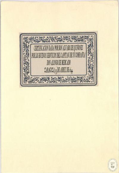 [Certificación emitida en Zaragoza de los buenos servicios del capitán don Alonso de Mercado] [Manuscrito]