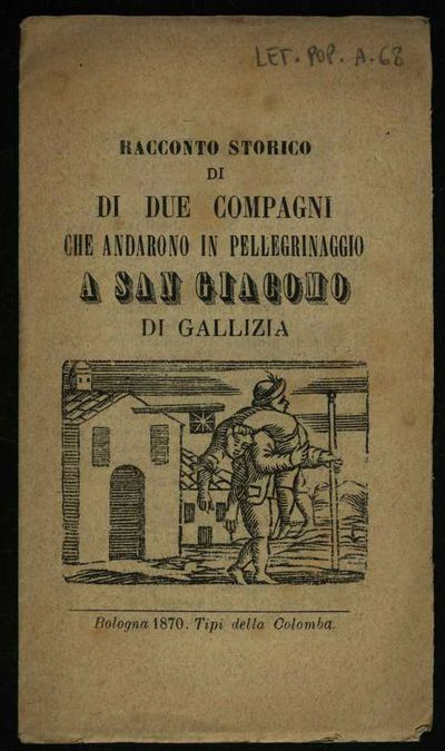 Racconto storico di due compagni che andarono in pellegrinaggio a San Giacomo di Gallizia