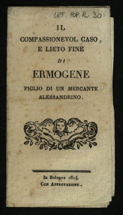 Il compassionevole caso, e lieto fine di Ermogene figlio di un mercante alessandrino