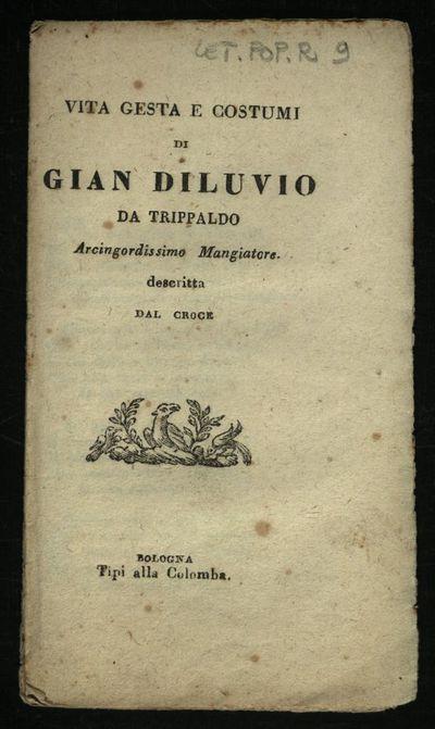 Vita gesta e costumi di Gian Diluvio da Trippaldo arcingordissimo mangiatore descritta dal Croce