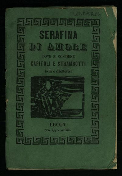 Serafina di amore dove si contiene capitoli e strambotti belli e dilettevoli compiacenti agli spiriti amorosi