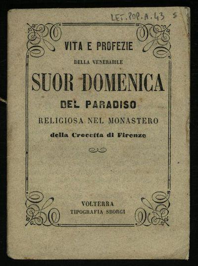 Vita e profezie della venerabile suor Domenica del Paradiso religiosa nel monastero della Crocetta di Firenze
