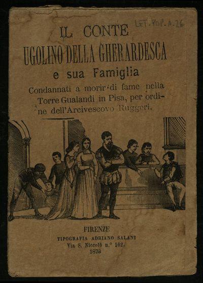 Il Iconte Ugolino della Gherardesca e sua famiglia, condannati a morir di fame nella torre Gualandi in Pisa, per ordine dell'Arcivescovo Ruggeri / [Aurelio Angeloni]
