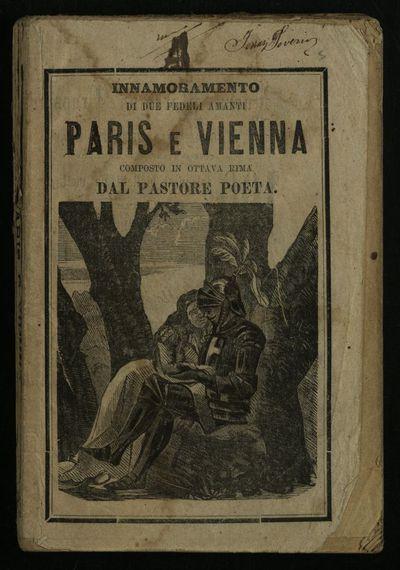 Innamoramento di due fedeli amanti Paris e Vienna composto in ottava rima dal pastore poeta