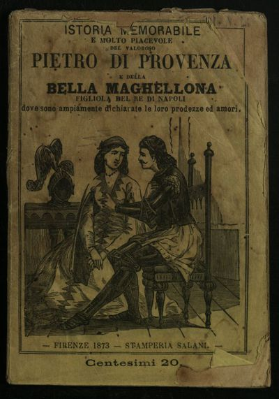 Istoria memorabile e molto piacevole del valoroso Pietro di Provenza e della bella Maghellona figliola del re di Napoli : dove sono ampiamente dichiarate le loro prodezze ed amori